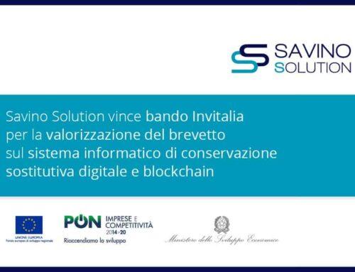 Savino Solution vince bandoInvitalia per la valorizzazione del brevetto sul sistema informatico di conservazione sostitutiva digitale e blockchain